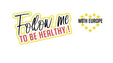 "Campaign ""Follow me to be Healthy with Europe"""